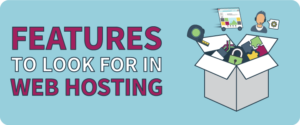 Web Hosting Features to look for